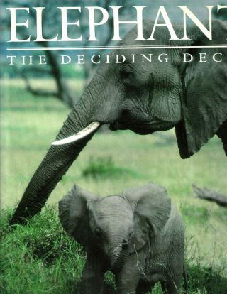 Elephants: The Deciding Factor. Ronald Orenstein