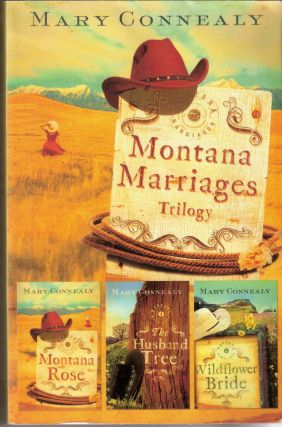 Montana Marriages Trilogy; Montana Marriages #1-3. Connealy