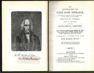 The Biography of Elder David Purviance, With His Memoirs: Containing His Views on Baptism, The Divinity of Christ, and the Atonement. With an appendix; giving biographical sketches of Elders John Hardy, Reuben Dooly, William Dye, Thos. Kyle, George Shidler, William Kinkade, Thomas Adams, Samuel Kyle, and Nathan Worley. Together, with a historical sketch of the Great Kentucky Revival