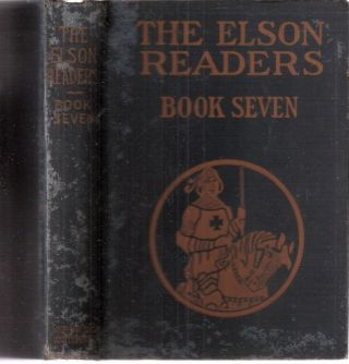 The Elson Readers Book Seven Revision of Elson Grammar School Reader, Book Three. Willam H....