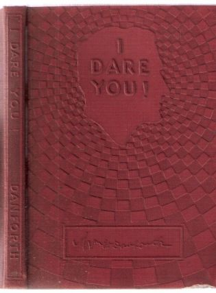 I Dare You. William H. Danforth