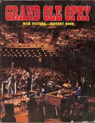 Grand Ole Opry Picture History Book. Jerry Strobel