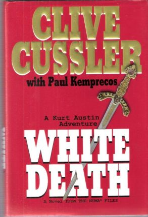 White Death A Novel from the Numa Files #4. Clive Cussler, Paul Keprecos
