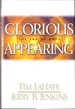 Glorious Appearing; The End of Days. Tim Lahaye
