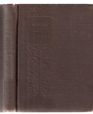 Emerson's Essays; Edited by Eugene D. Holmes, M.A. Ralph Waldo Emerson