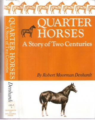 Quarter Horses; A Story of Two Centuries. Robert Moorman Denhardt
