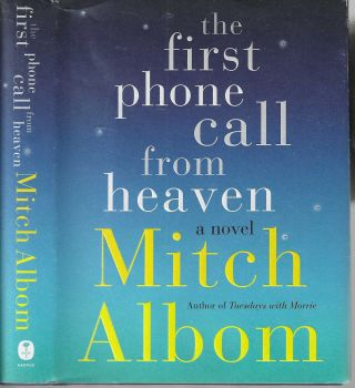 The First Phone call From Heaven. Mitch Albom