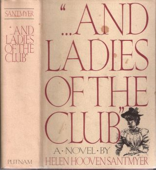 """...And Ladies of the Club"" Helen Hooven Santmyer"