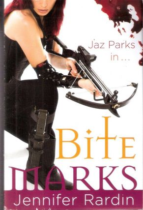 Bite Marks; A Jaz Parks Novel #6. Jennifer Rardin
