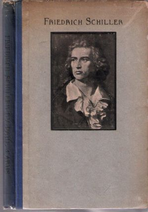 Friedrich Schiller; A Sketch of His Life and An Appreciation of His Poetry. Paul Carus