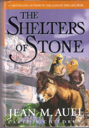 The Shelters or Stone; #5 of Earth's Children Series. Jean M. Auel