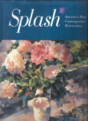 Splash 1: America's Best Contemporary Watercolors. Greg Albert