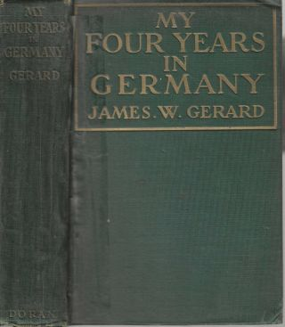 My Four Years In Germany. James Gerard