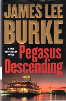Pegasus Descending (A Dave Robicheaux Novel). James Lee Burke