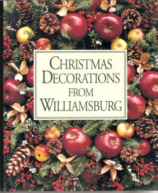 Christmas Decorations from Williamsburg. Susan Hight Rountree