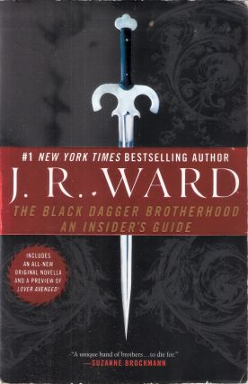 The Black Dagger Brotherhood; An Insider's Guide. J R. Ward