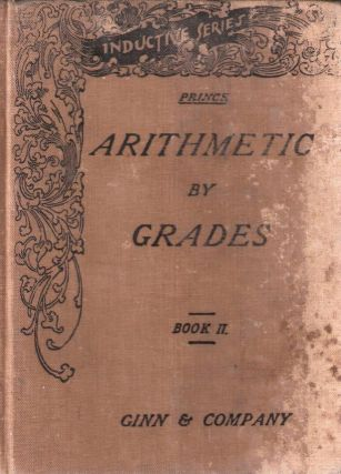 Arithmetic By Grades For Inductive Teaching, Drilling, and Testing; Book II. John Prince